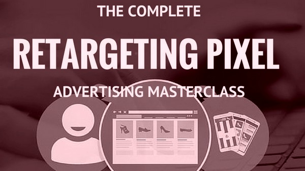 Download Complete Retargeting & Remarketing Ads Masterclass Complete Course