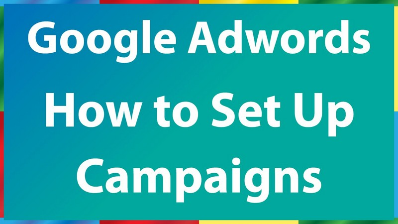 Set up Your Google AdWords Campaign in 9 Steps