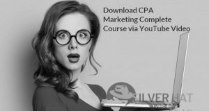 Download CPA Marketing Complete Course via YouTube Video